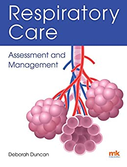 Respiratory Care: Assessment And Management por Deborah Duncan