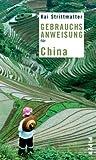 Gebrauchsanweisung für China von Strittmatter. Kai (2004) Taschenbuch