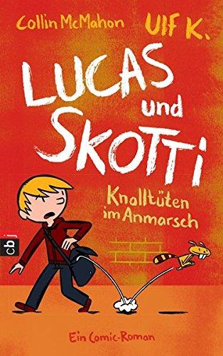 Preisvergleich Produktbild Lucas & Skotti – Knalltüten im Anmarsch (Lucas und Skotti, Band 1)