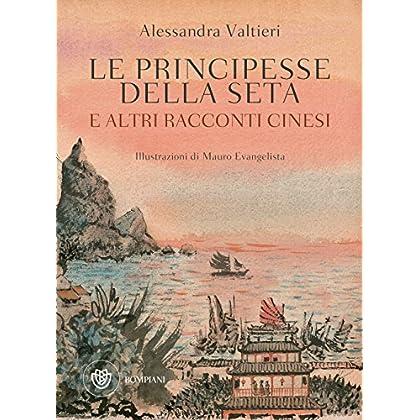 Le Principesse Della Seta: E Altri Racconti Cinesi