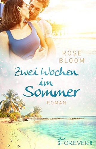 Zwei Wochen im Sommer: Roman von [Bloom, Rose]
