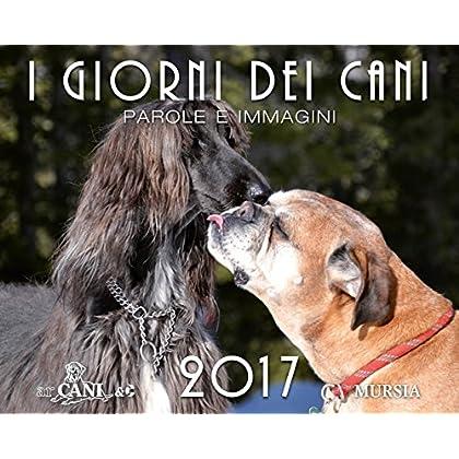 I Giorni Dei Cani. Parole E Immagini 2017