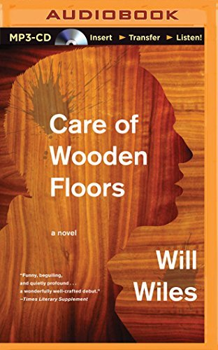Care of Wooden Floors by Will Wiles (2015-08-11)