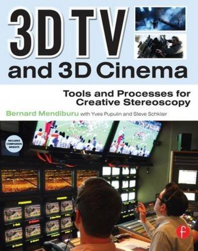 3D TV and 3D Cinema: Tools and Processes for Creative Stereoscopy by Bernard Mendiburu (2011-06-17) par Bernard Mendiburu