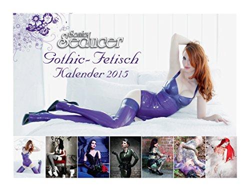 Sonic Seducer Gothic-Fetisch Kalender 2015 + Sonic Seducer 09-14, Titelstory: Letzte Instanz + exkl. Sticker von Deine Lakaien, Poster: Lord Of The Lost + CD, Bands: Mono Inc., And One u.v.m. (- Kalender 2015)