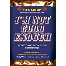 I'm Not Good Enough (Pick Me Up)