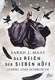 Das Reich der sieben Höfe 3 - Sterne und Schwerter: Roman - Sarah J. Maas