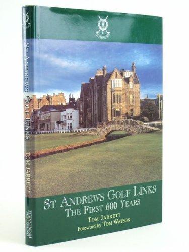St. Andrews Golf Links: The First 600 Years by Tom Jarrett (1995-05-01) par Tom Jarrett