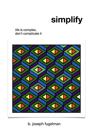 simplify-life-is-complex-dont-complicate-it