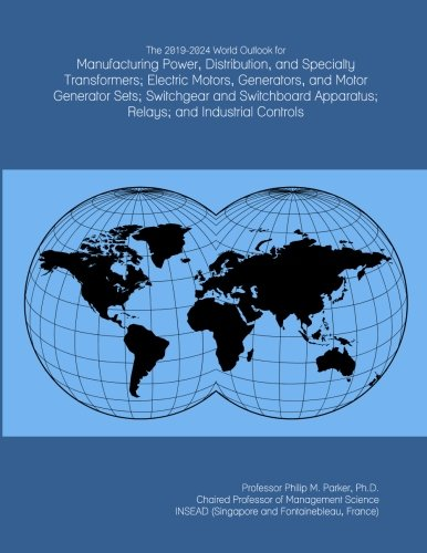 The 2019-2024 World Outlook for Manufacturing Power, Distribution, and Specialty Transformers; Electric Motors, Generators, and Motor Generator Sets; ... Apparatus; Relays; and Industrial Controls - Industrial Control Transformer