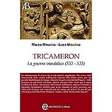 Tricameron, La guerra vandalica (533 - 535) (Ars Bellica eBook Vol. 2)