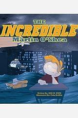The Incredible Martin O'Shea (Cardboard Box Adventures Book 1) Kindle Edition