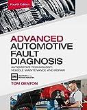 Automotive Best Deals - Advanced Automotive Fault Diagnosis, 4th ed: Automotive Technology: Vehicle Maintenance and Repair