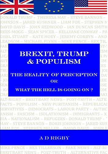 Trump, Brexit and Populism  - The Reality of Perception or What the hell is going on ?