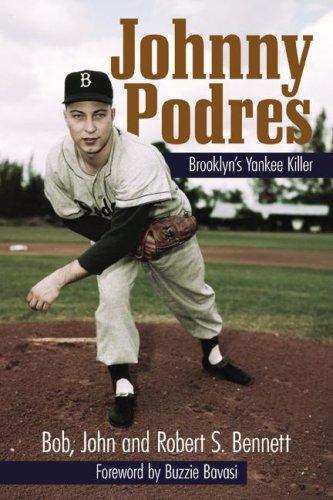 Johnny Podres: Brooklyn's Yankee Killer por Bob Bennett