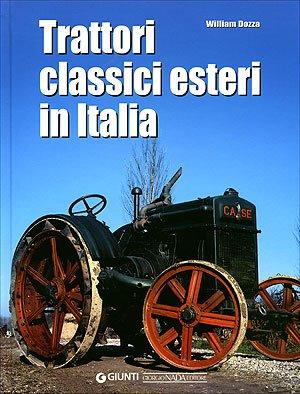 Trattori classici esteri in Italia. Ediz. illustrata