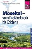 Reise Know-How Reiseführer Moseltal – vom Dreiländereck bis Koblenz