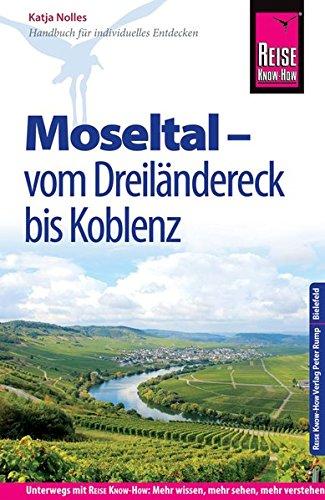 Preisvergleich Produktbild Reise Know-How Reiseführer Moseltal – vom Dreiländereck bis Koblenz