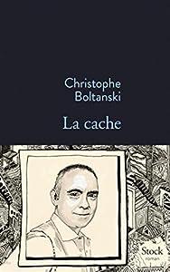 vignette de 'La cache (Christophe Boltanski)'