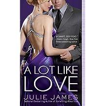 A Lot Like Love (Berkley Sensation) by Julie James (2011-03-01)