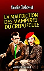 La malédiction des vampires du crépuscule (French Edition)
