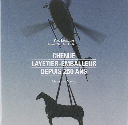 Chenue : layetier-emballeur depuis 250 ans par Yves Lemoine, Jean-Charles Le Roux