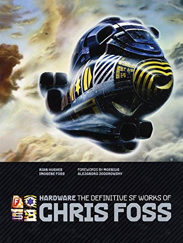 Hardware: The Definitive SF Works of Chris Foss (Star Hardware)