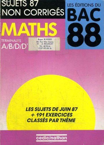 Les editions du bac 87. sujets 86 non corriges. maths terminales a/b/d/d'. par G. MISON R. GAUTHIER (Broché)