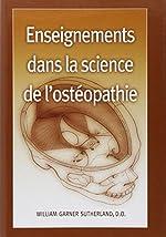 Enseignements dans la science de l'ostéopathie de William Garner Sutherland