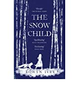 (The Snow Child) By Eowyn Ivey (Author) Paperback on ( Aug , 2012 )