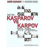 Garry Kasparov on Modern Chess: v. 2: Kasparov vs Karpov 1975-1985 Kasparov Vs Karpov 1975-1985: v. 2