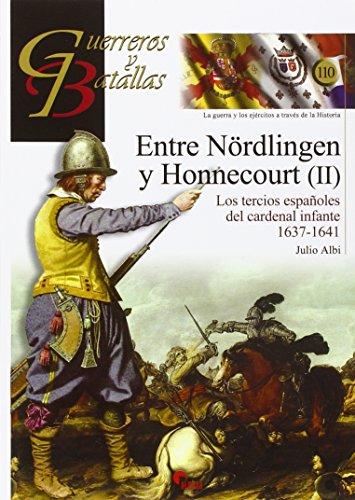 Entre Nördlingen y Honnecourt (II). Los tercios españoles del cardenal infante (Guerreros y Batallas) por JULIO ALBI