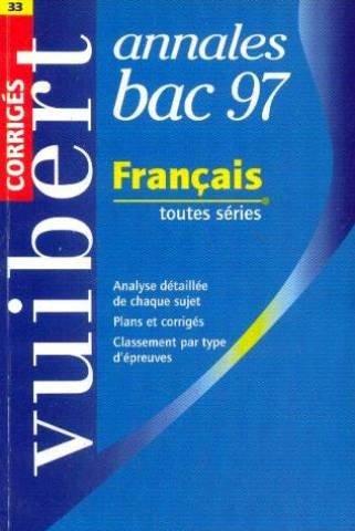 Annale, numéro 33, Bac : français, corrigés, 1997
