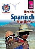 Reise Know-How Sprachführer Spanisch für Chile - Wort für Wort: Kauderwelsch-Band 101 - Enno Witfeld