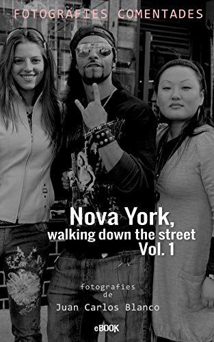 Nova York walking down the street Vol. 1 (Catalan Edition) eBook ...