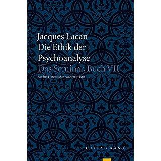 Die Ethik der Psychoanalyse: Das Seminar, Buch VII