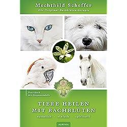 Tiere heilen mit Bachblüten - Praxisbuch: Die Original Bachblütentherapie