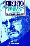 Perché sono cattolico (e altri scritti)