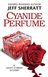 Cyanide Perfume (A Jimmy O'Brien Mystery Novel)
