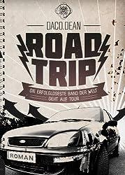 ROAD TRIP // Die erfolgloseste Band der Welt geht auf Tour (German Edition)