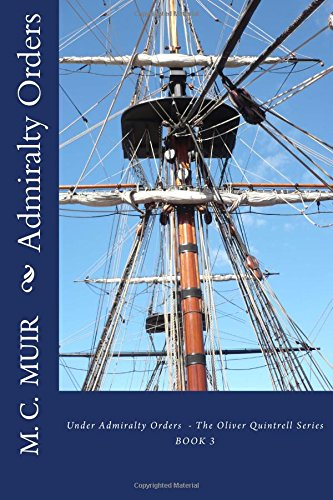 Admiralty Orders: Volume 3 (Under Admiralty Orders - The Oliver Quintrell Series)