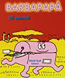 Barbapapà. Gli animali. Ediz. illustrata
