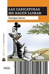 Las caricaturas me hacen llorar (La Escritura Invisible) (Spanish Edition)