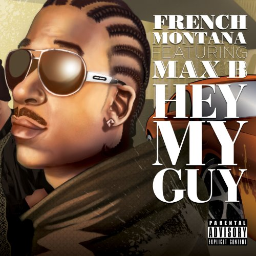 Hey My Guy (feat. Max B) [Explicit]