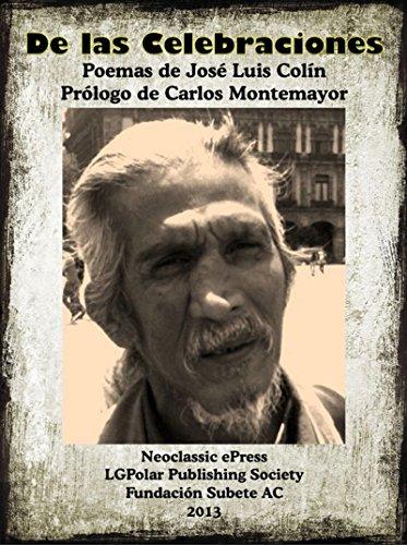 De las Celebraciones: Poemas a por José Luis Colín