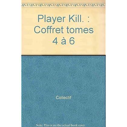 Player Kill. : Coffret tomes 4 à 6