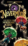 Nevermoor, tome 1 : Les défis de Morrigane Crow par Townsend