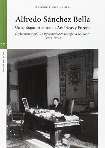 Alfredo Sánchez Bella. Un Embajador Entre Las Américas Y Europa (Estudios Históricos La Olmeda) por Antonio Canellas Mas
