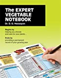 The Expert Vegetable Notebook: Begins by Helping You Choose and Care for Your Plants ... Ends by Providing a Permanent Record of Your Growing Year by D. G. Hessayon (2009-02-12)