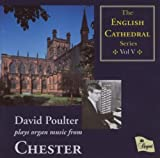 The English Cathedral Series, Vol. 5: David Poulter Plays Organ Music from Chester Cathedral